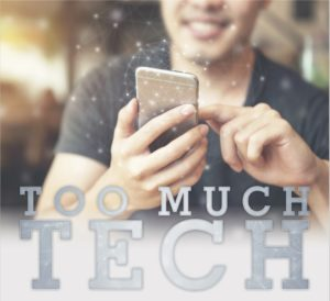 Too Much Tech How You and Your Kids Can Take a Digital Detox